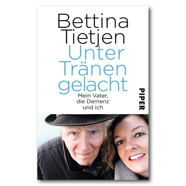 """Bettina Tietjen: """"Unter Tränen gelacht"""" Mein Vater die Demenz und ich"""