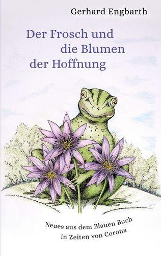 Der Frosch und die Blumen der Hoffnung